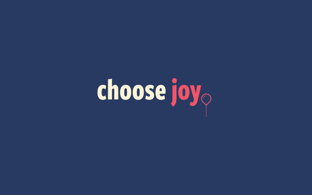 The Joy Choice